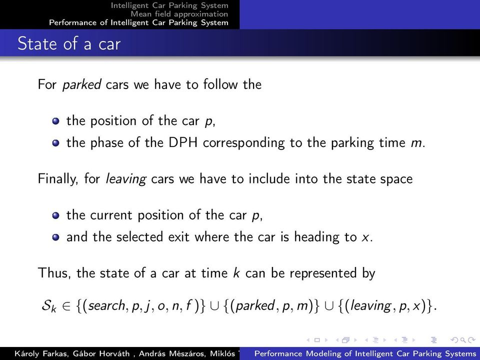 Finally, for leaving cars we have to include into the state space the current position of the car p,