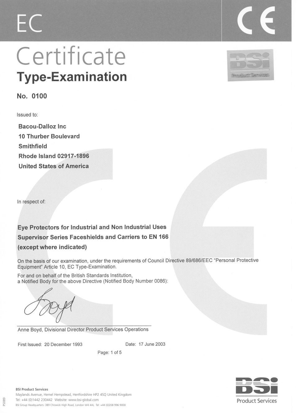 "requirements of Council Directive89/686/EEC ""Personal Protective Equipment""Article 10, EC Type-Examination."