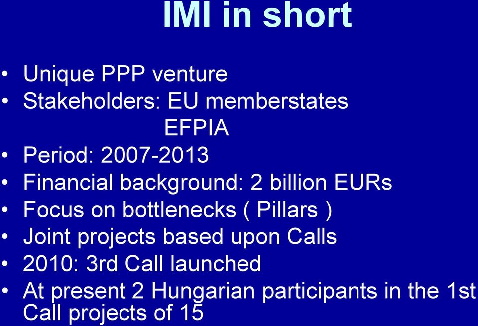 bottlenecks ( Pillars ) Joint projects based upon Calls 2010: 3rd