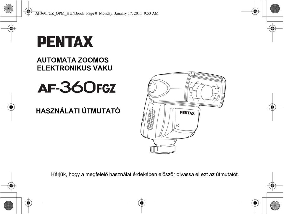 ELECTRONIC ELEKTRONIKUS VAKU FLASH UNIT HASZNÁLATI ÚTMUTATÓ OPERATING MANUAL
