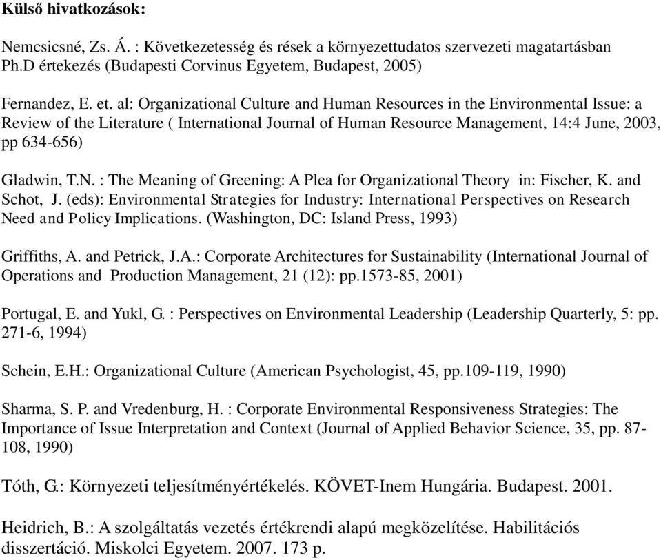: The Meaning of Greening: A Plea for Organizational Theory in: Fischer, K. and Schot, J.