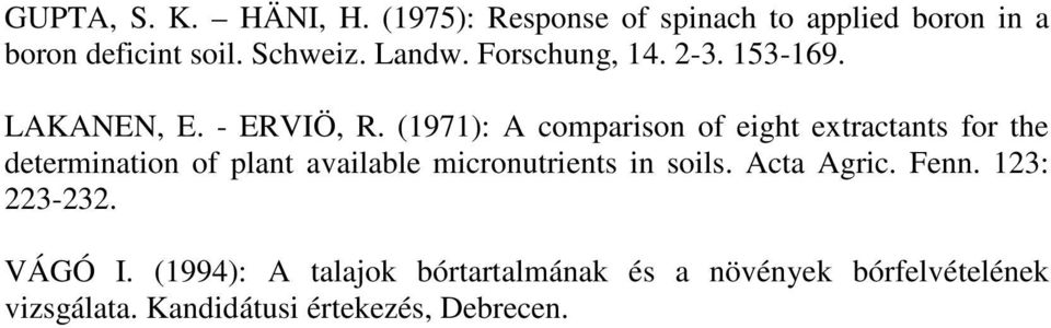 (1971): A comparison of eight extractants for the determination of plant available micronutrients in