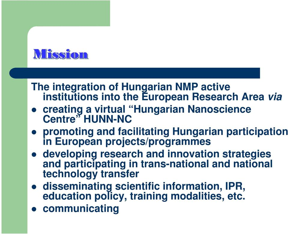 projects/programmes developing research and innovation strategies and participating in trans-national and