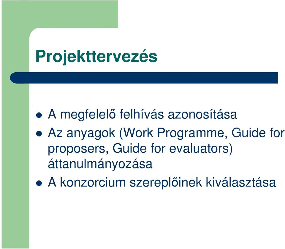 Guide for proposers, Guide for evaluators)