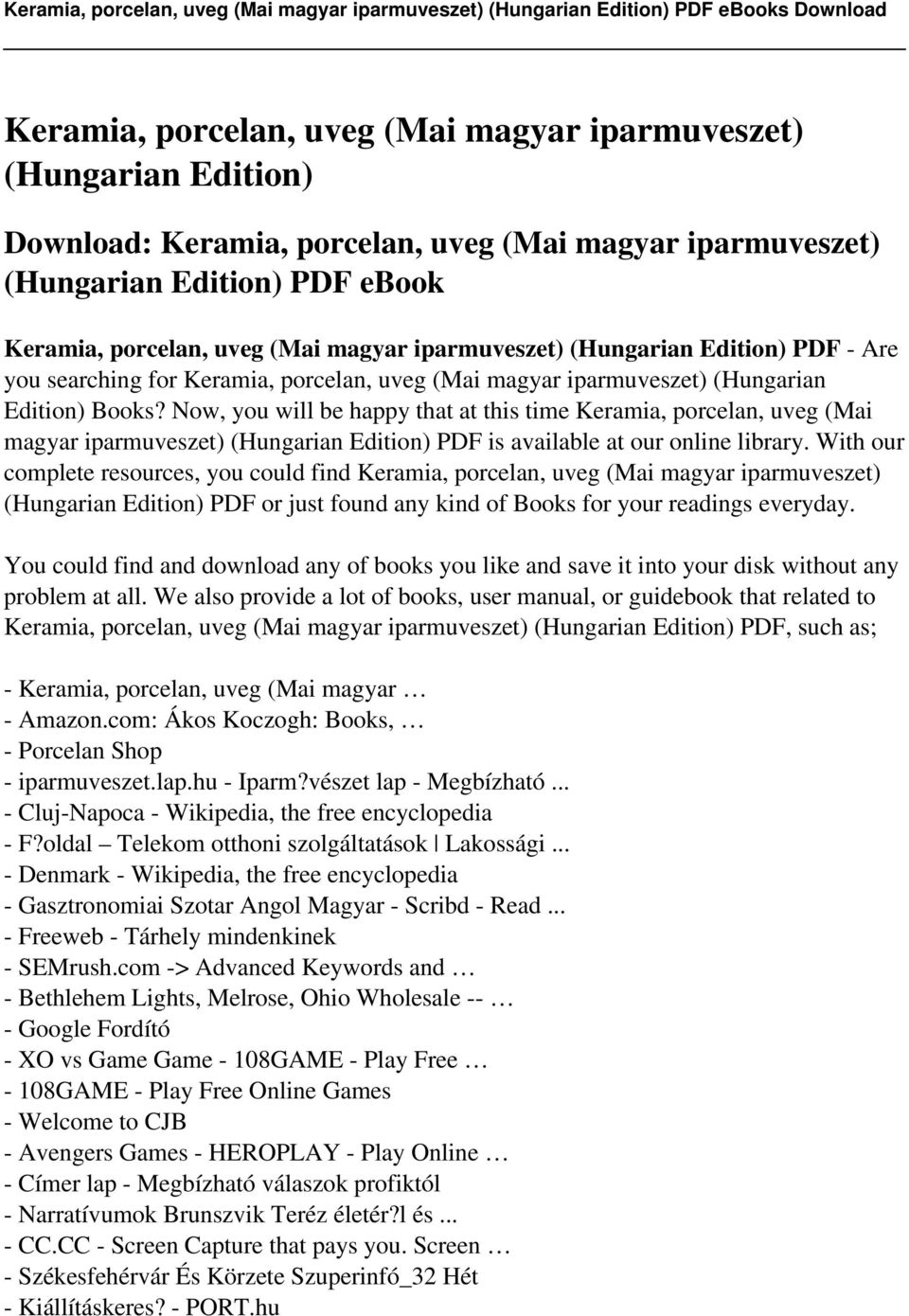 Now, you will be happy that at this time Keramia, porcelan, uveg (Mai magyar iparmuveszet) (Hungarian Edition) PDF is available at our online library.