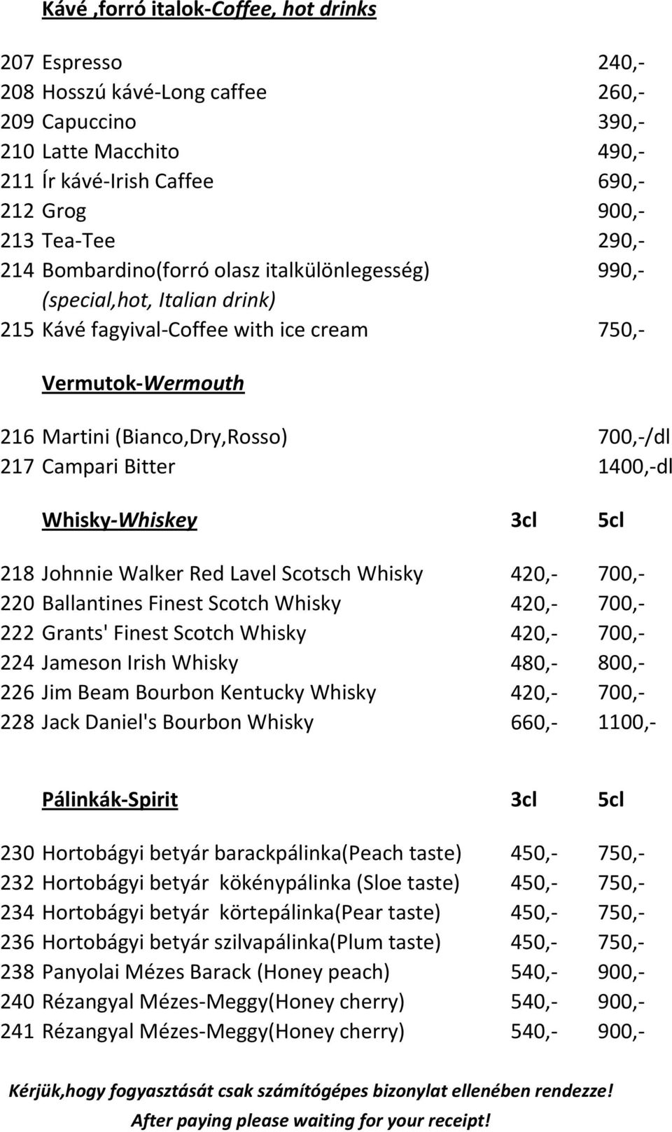 Bitter 1400,-dl Whisky-Whiskey 3cl 5cl 218 Johnnie Walker Red Lavel Scotsch Whisky 420,- 700,- 220 Ballantines Finest Scotch Whisky 420,- 700,- 222 Grants' Finest Scotch Whisky 420,- 700,- 224