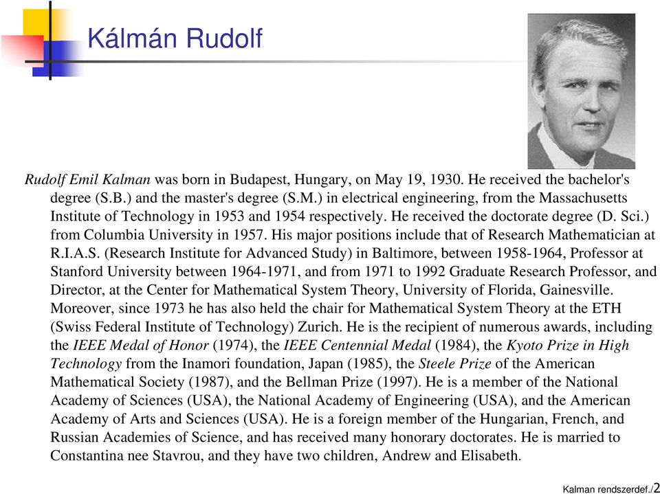 i.) from Columbia University in 1957. His major positions include that of Research Mathematician at R.I.A.S.