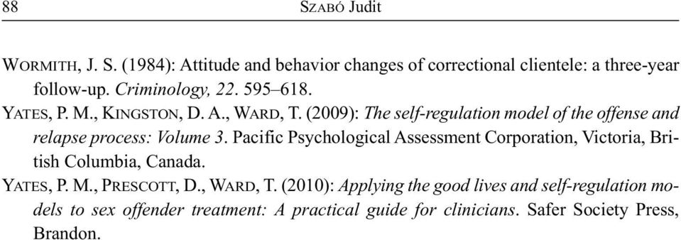 (2009): The self-regulation model of the offense and relapse process: Volume 3.