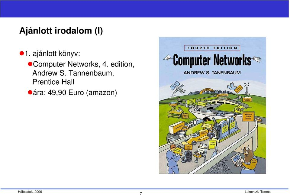 Networks, 4. edition, Andrew S.
