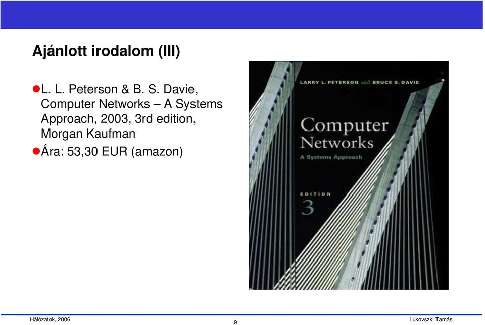 Davie, Computer Networks A Systems