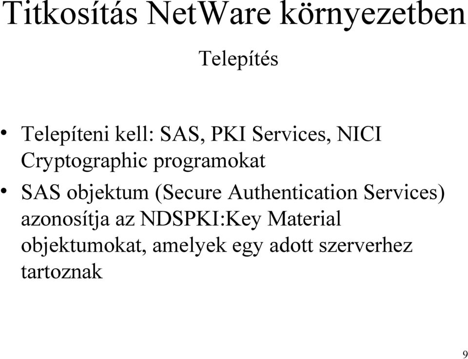 Authentication Services) azonosítja az NDSPKI:Key