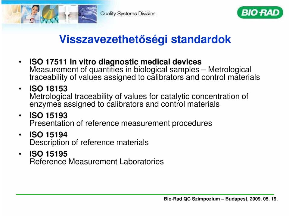 traceability of values for catalytic concentration of enzymes assigned to calibrators and control materials ISO 15193