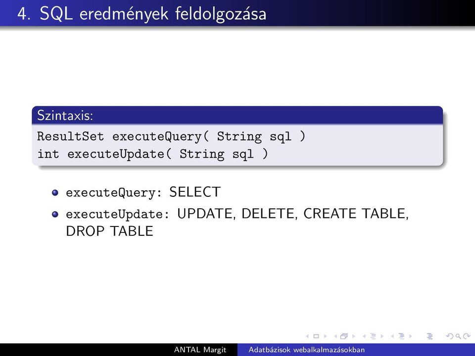 executeupdate( String sql ) executequery: