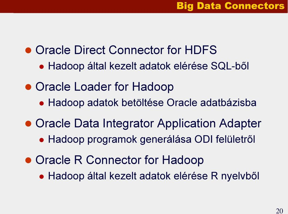 adatbázisba Oracle Data Integrator Application Adapter Hadoop programok