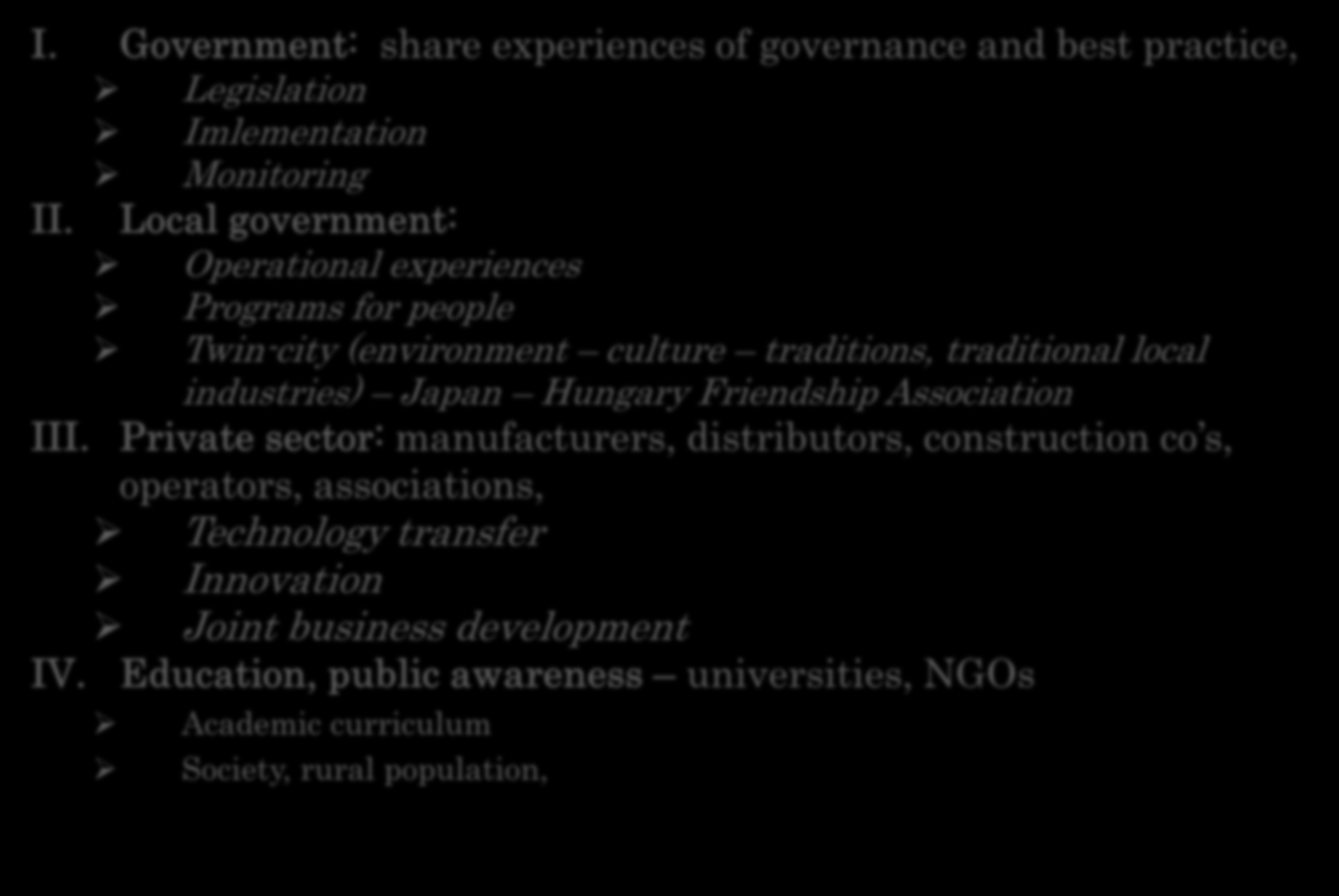 I. Government: share experiences of governance and best practice, Legislation Imlementation Monitoring II.