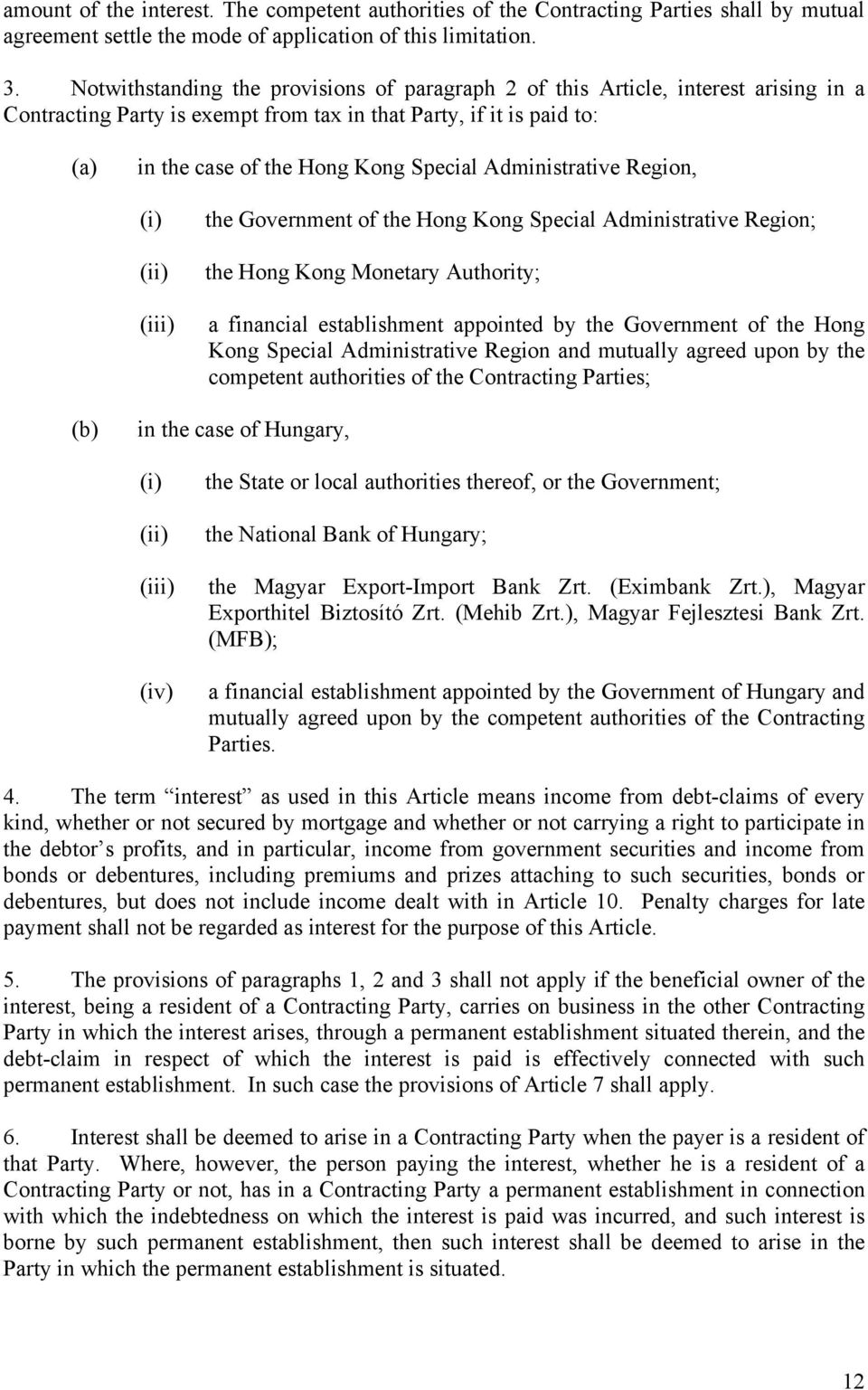 Administrative Region, (i) (iii) the Government of the Hong Kong Special Administrative Region; the Hong Kong Monetary Authority; a financial establishment appointed by the Government of the Hong