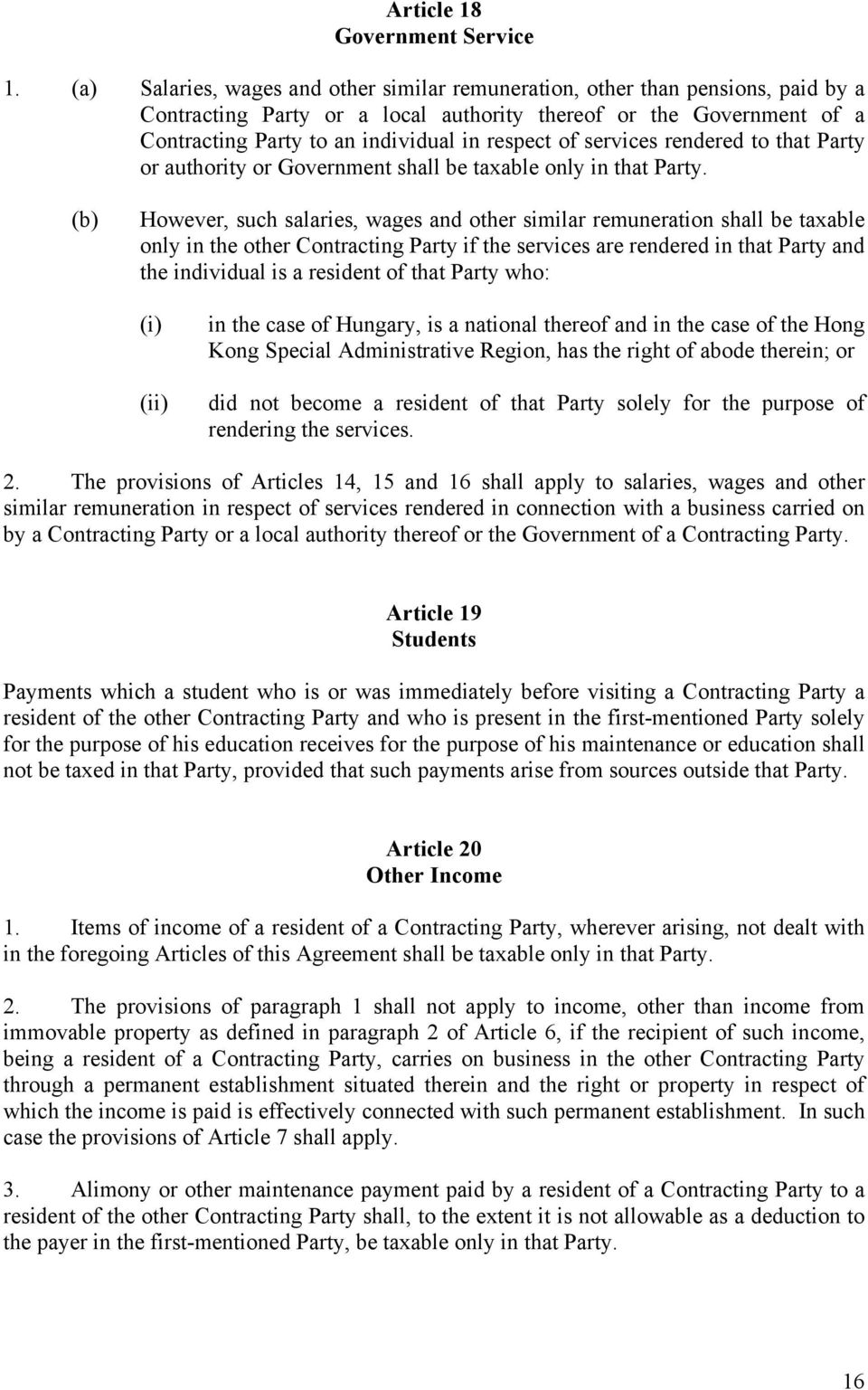 services rendered to that Party or authority or Government shall be taxable only in that Party.