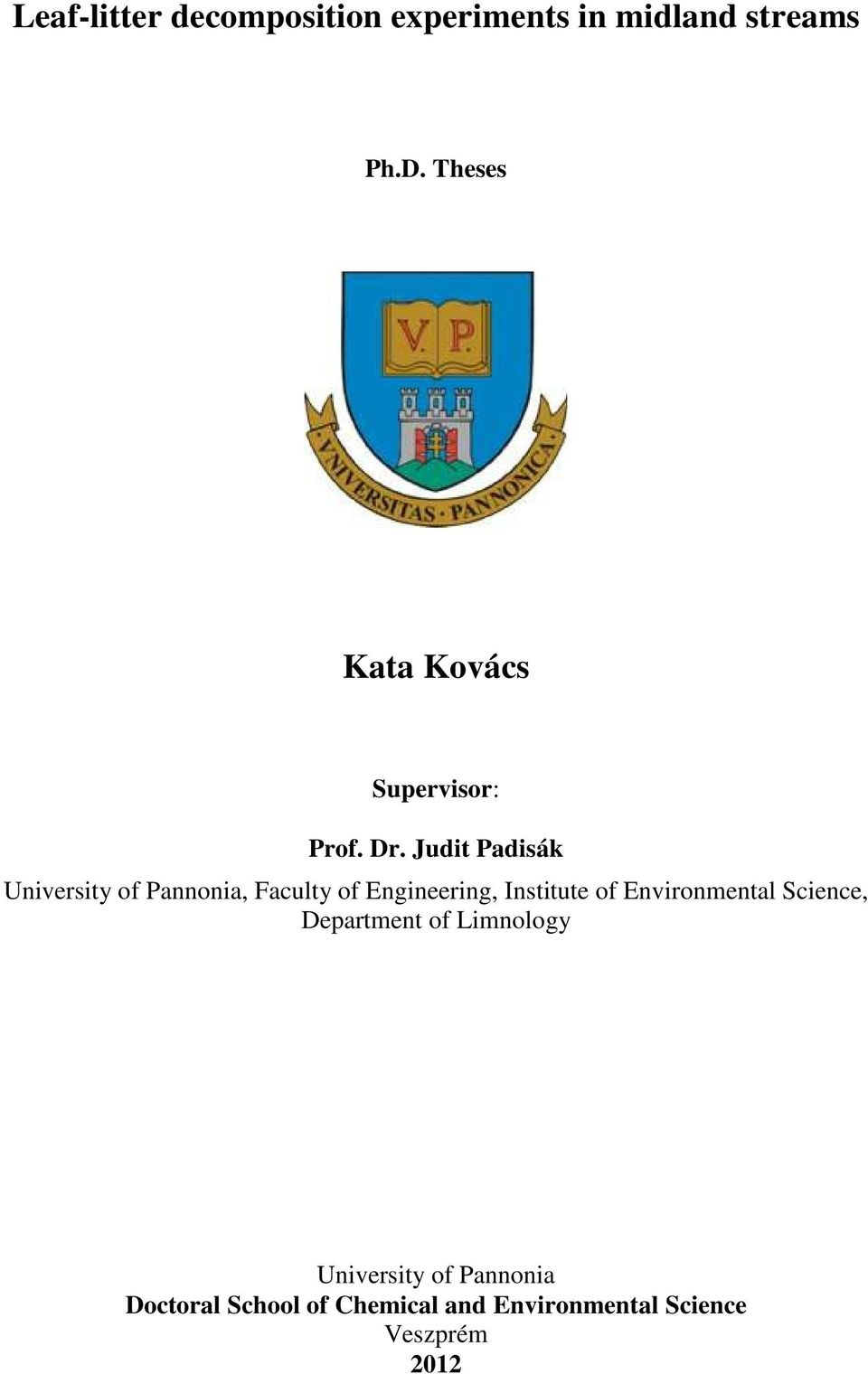Judit Padisák University of Pannonia, Faculty of Engineering, Institute of