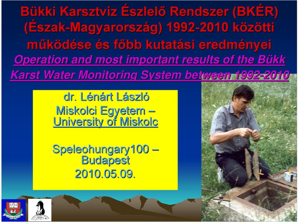 results of the Bükk B Karst Water Monitoring System between 1992-2010 2010 dr.