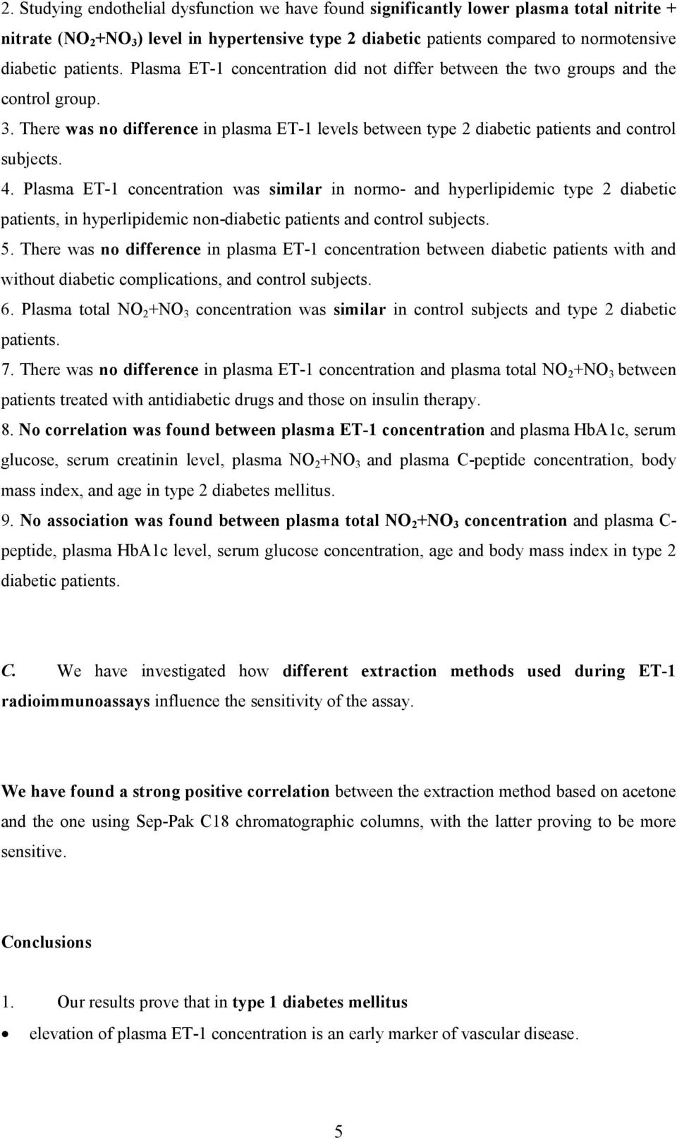 4. Plasma ET-1 concentration was similar in normo- and hyperlipidemic type 2 diabetic patients, in hyperlipidemic non-diabetic patients and control subjects. 5.