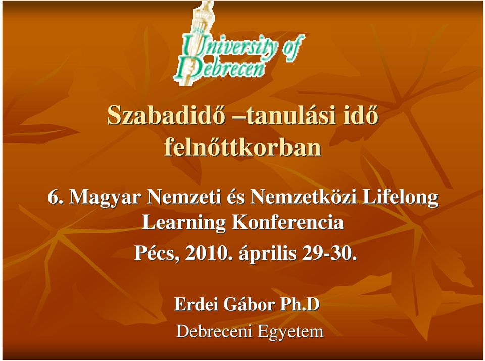 Lifelong Learning Konferencia Pécs, 2010.