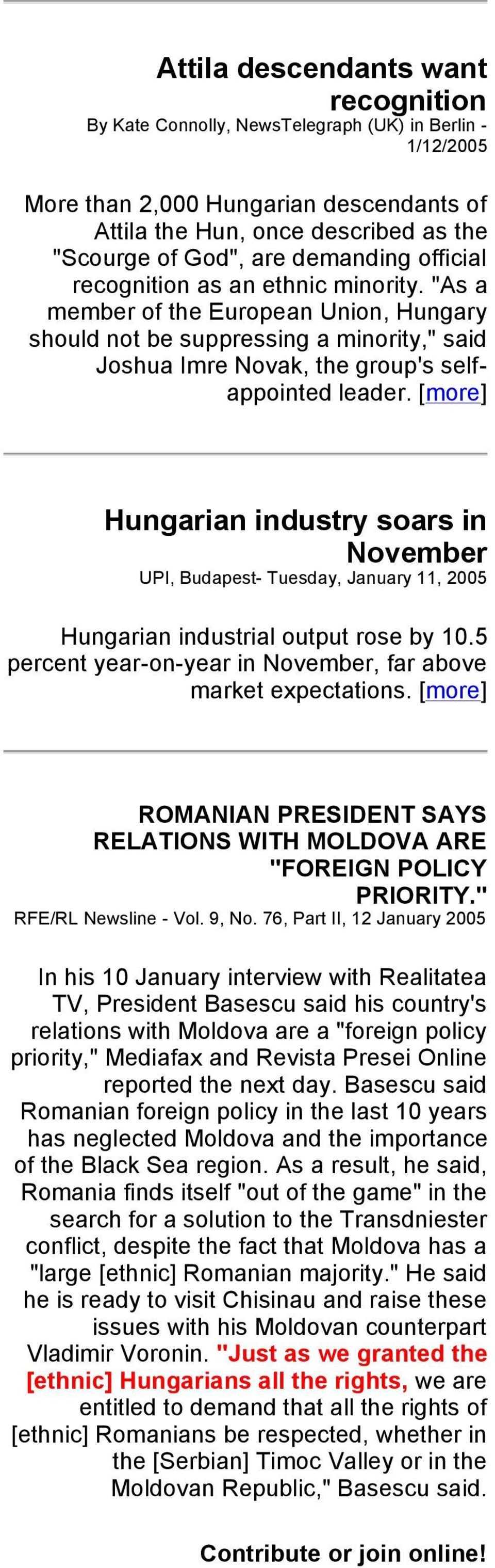 [more] Hungarian industry soars in November UPI, Budapest- Tuesday, January 11, 2005 Hungarian industrial output rose by 10.5 percent year-on-year in November, far above market expectations.