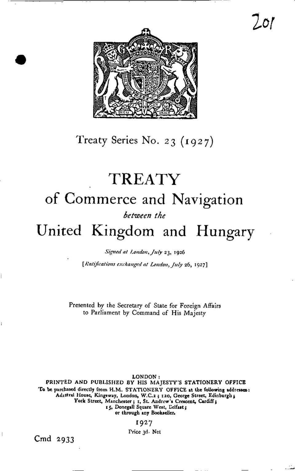 Command of His Majesty LONDON: PRINTED AND PUBLISHED BY HIS MAJESTY'S STATIONERY OFFICE To be purchased directly from H.M. STATIONERY OFFICE at the following addresaso: Adastral House, Kingsway, London, W.
