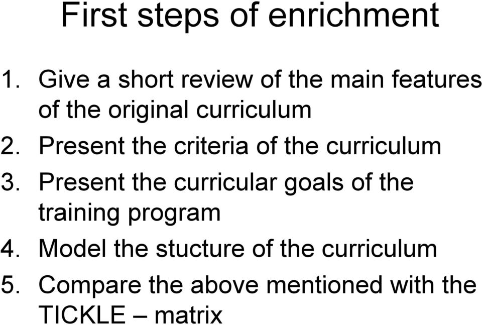 Present the criteria of the curriculum 3.