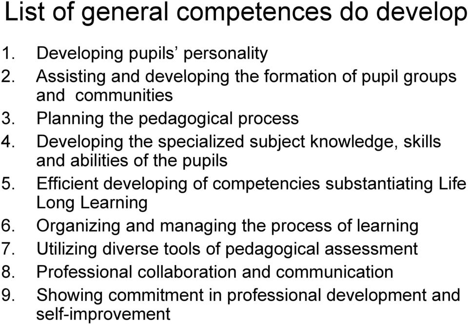 Developing the specialized subject knowledge, skills and abilities of the pupils 5.