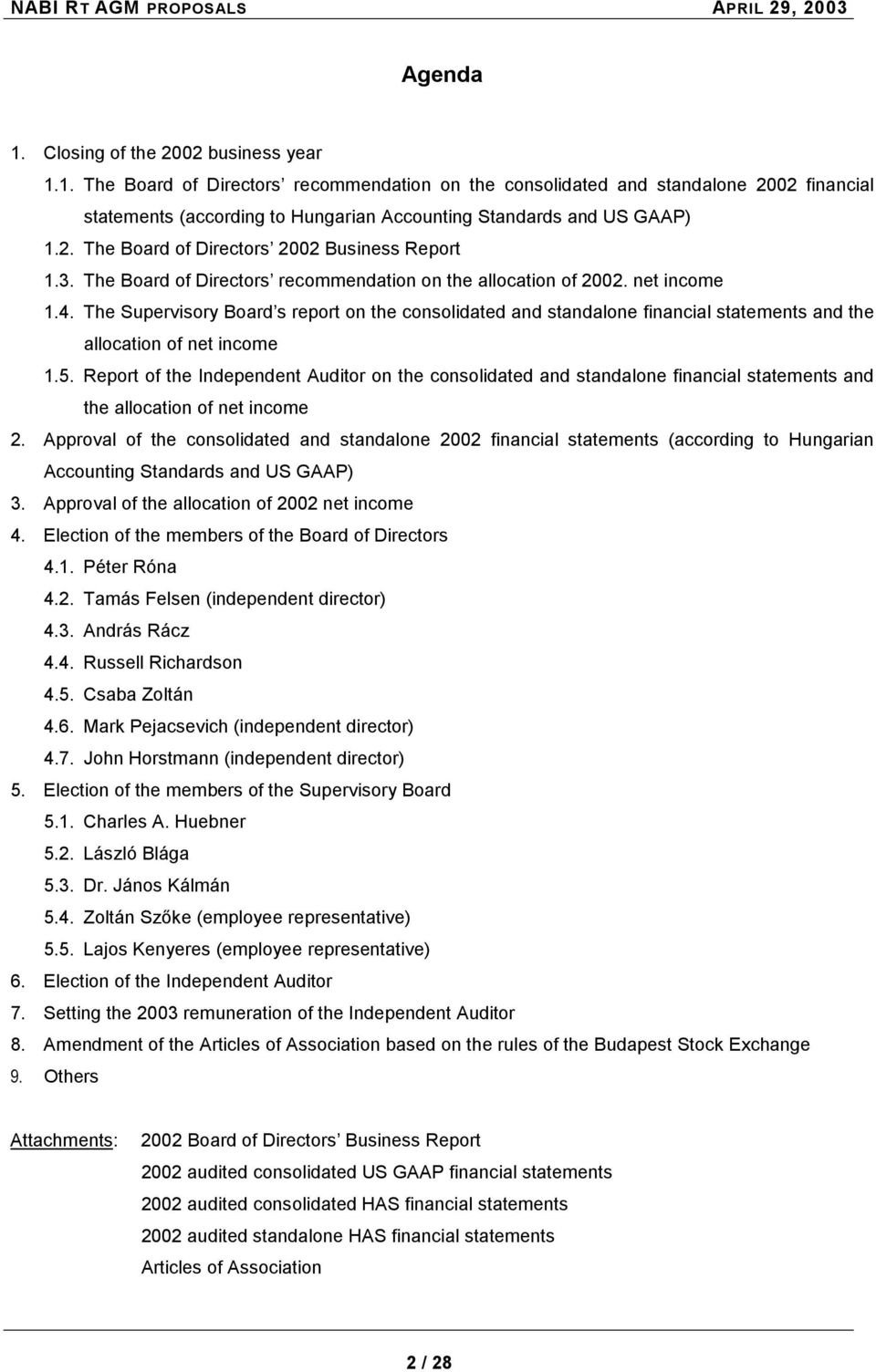 3. The Board of Directors recommendation on the allocation of 2002. net income 1.4.