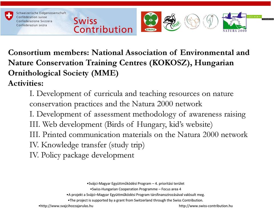 Development of curricula and teaching resources on nature conservation practices and the Natura 2000 network I.