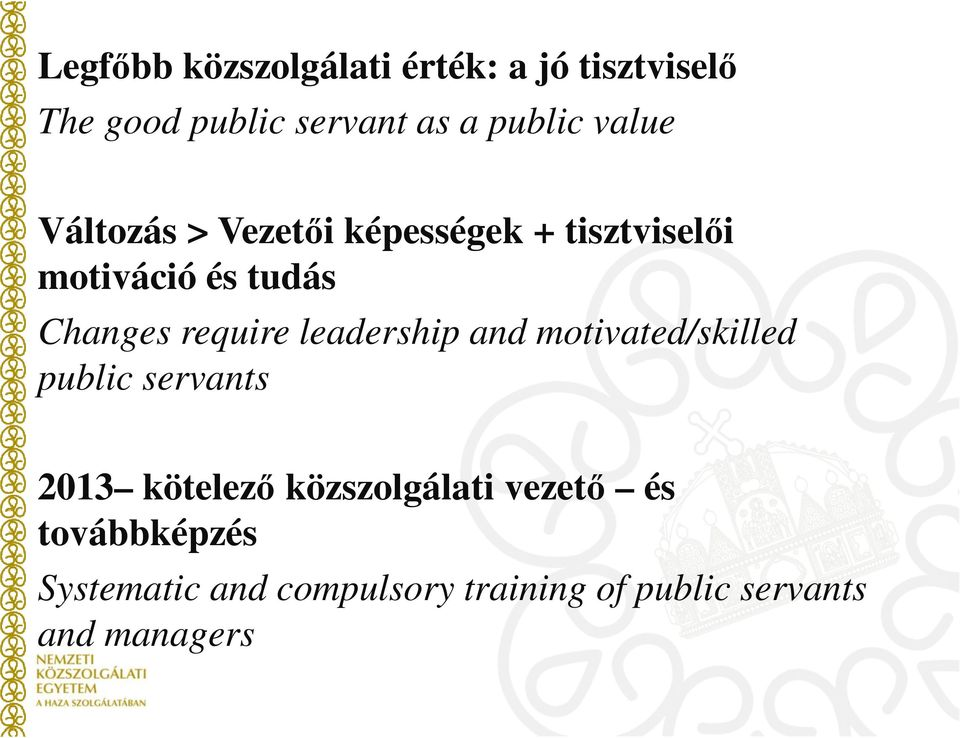 require leadership and motivated/skilled public servants 2013 kötelező