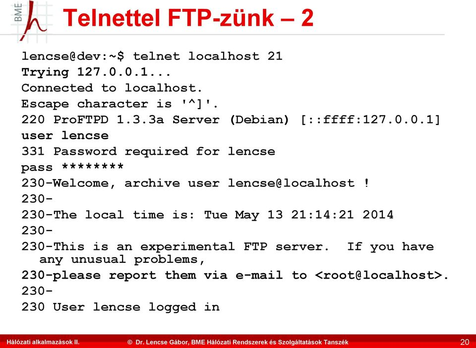 230-230-The local time is: Tue May 13 21:14:21 2014 230-230-This is an experimental FTP server.