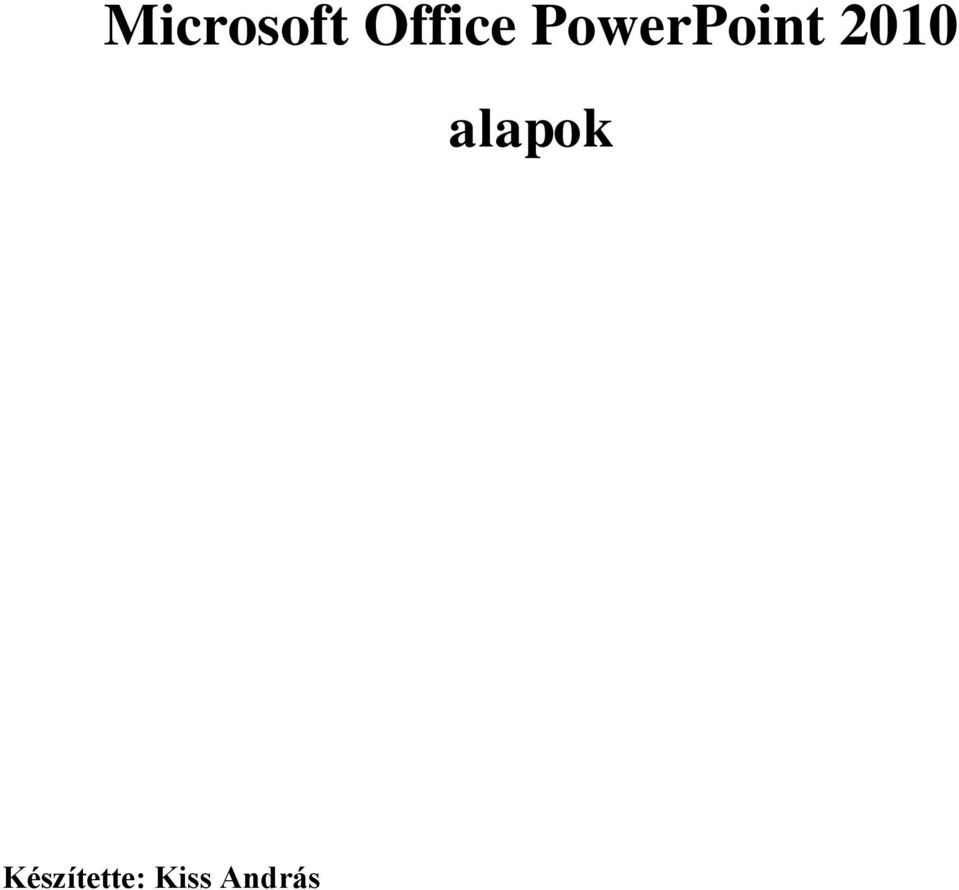 594d438a52 Microsoft Office PowerPoint 2010 alapok - PDF